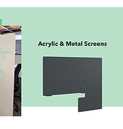 Acrylic and Metal Screens.jpg
