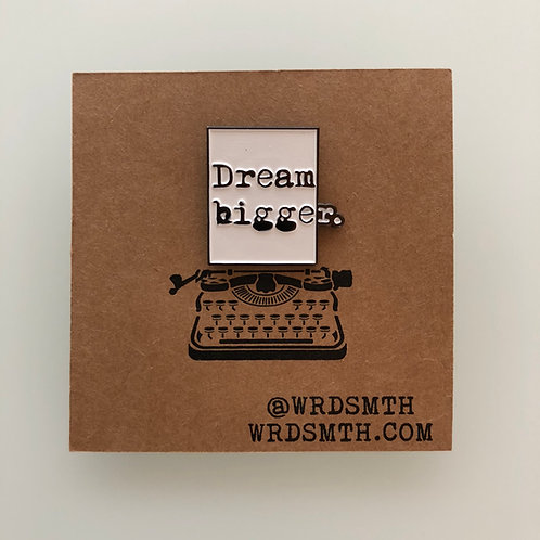 Dream Bigger Pin - Page Only