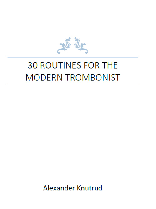 30 Routines for the Modern Trombonist