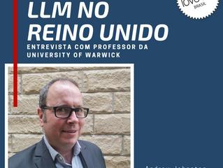loveUK Brasil entrevista Andrew Johnston, Professor de LLM da University of Warwick