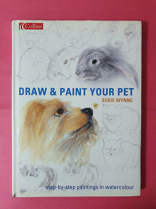 Susie Wynen - Draw and Paint Your Pet