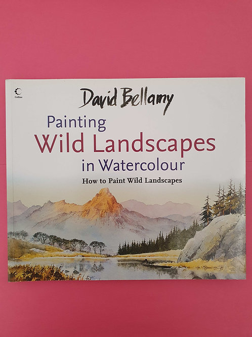 David Bellamy - Painting Wild Landscapes in Watercolour