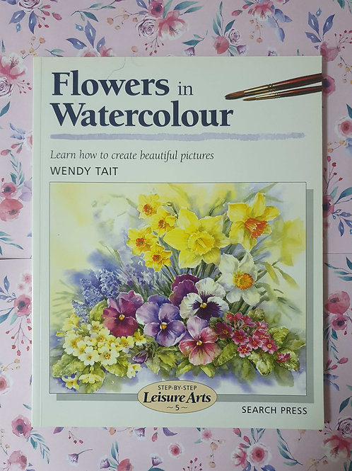 Wendy Tait - Flowers in Watercolour