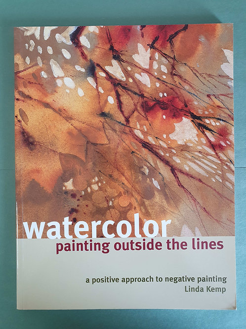 Linda Kemp - Watercolor Painting Outside the Lines