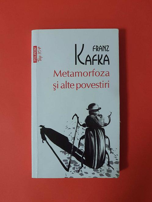 Franz Kafka - Metamorfoza și alte povestiri