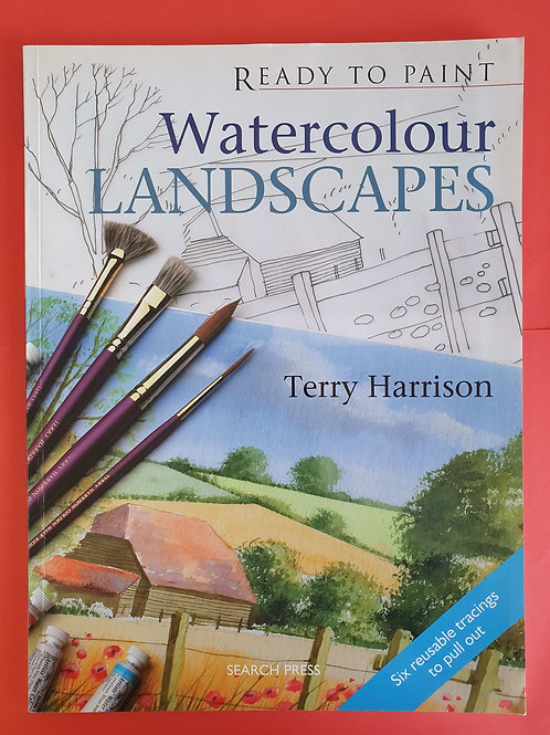 Terry Harrison - Ready to Paint: Watercolour Landscapes
