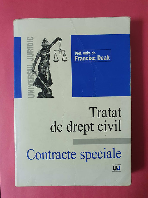 Prof. univ. dr. Francisc Deak - Tratat de drept civil, Contracte speciale