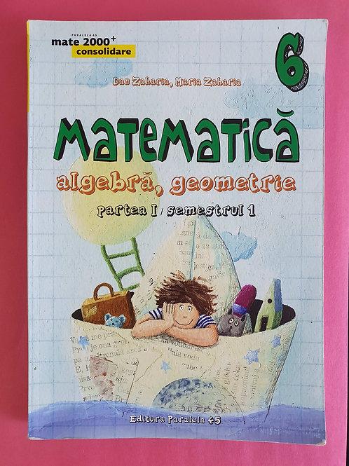 Matematică, Algebră, Geometrie - clasa a 6-a (partea 1; partea 2)