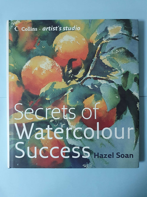 Hazel Soan - Secrets of Watercolour Success
