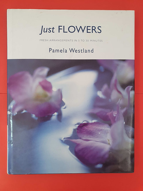 Pamela Westland - Just Flowers