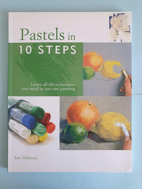 Ian Sidaway - Pastels in 10 steps