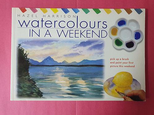Hazel Harrison - Watercolours in a Weekend