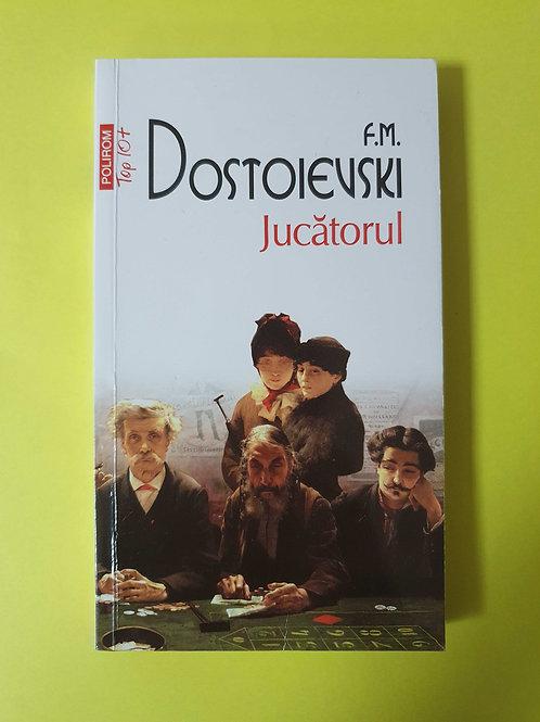 F.M. Dostoievski - Jucătorul