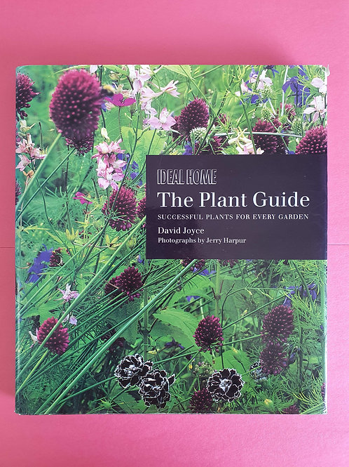 David Joyce - The Plant Guide: Successful Plants for Every Garden
