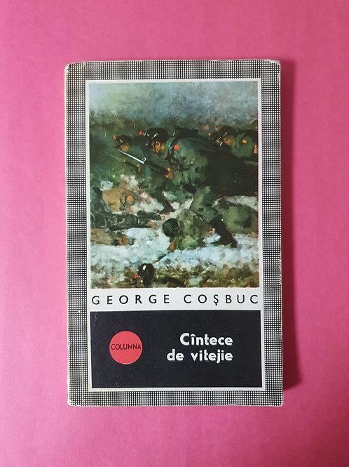 George Coșbuc - Cântece de vitejie