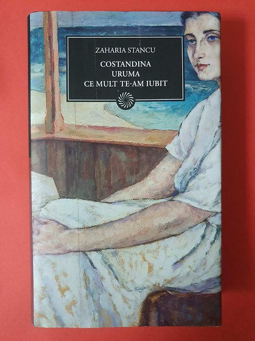 Zaharia Stancu - Constandina. Uruma. Ce mult te-am iubit