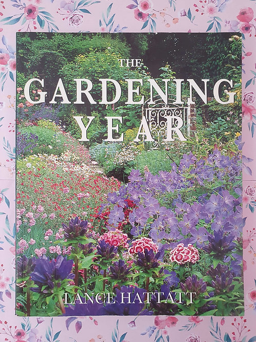 Lance Hattatt - The Gardening Year