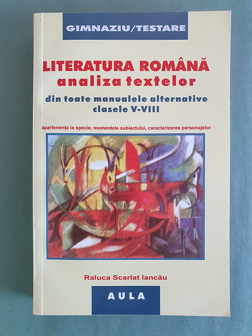 Literatura română - Analiza textelor din toate manualele alternative (V-VIII)