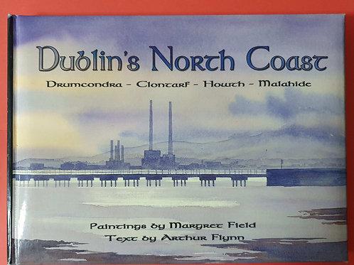 Arthur Flynn - Dublin's North Coast: Drumcondra, Clontarf, Howth, Malahide