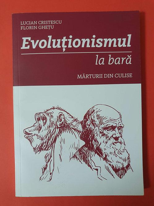 Lucian Cristescu, Florin Ghețu - Evoluționismul la bară