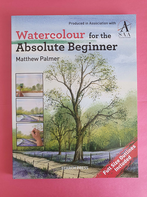 M. Palmer - Watercolour for the Absolute Beginner