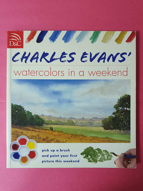Charles Evans - Watercolours in a Weekend
