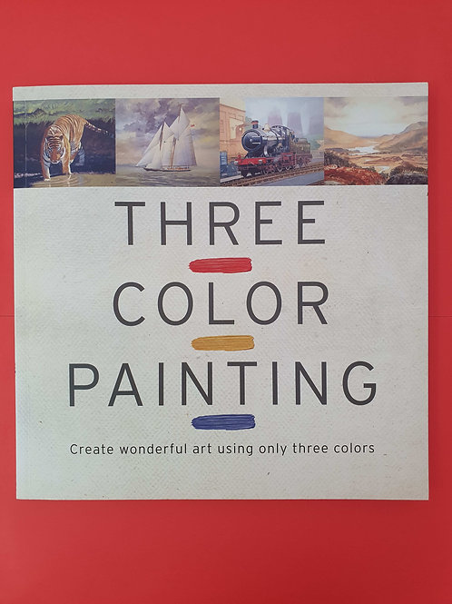 S. Kaminski - Three Color Painting: Create Wonderful Art Using Only Three Colors
