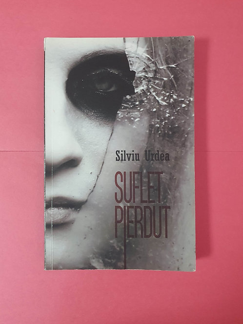 Silviu Urdea - Suflet Pierdut