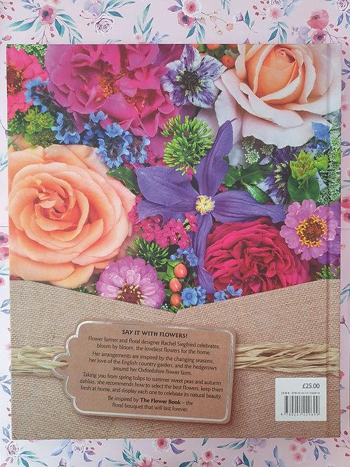 Rachel Siegfried - The Flower Book : Natural Flower Arrangements for Your Home