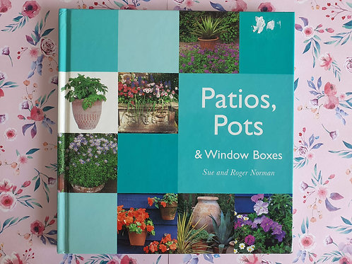 Patios, Pots and Window Boxes (Garden Guides)