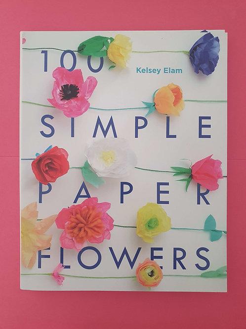 Kelsey Elam - 100 Simple Paper Flowers