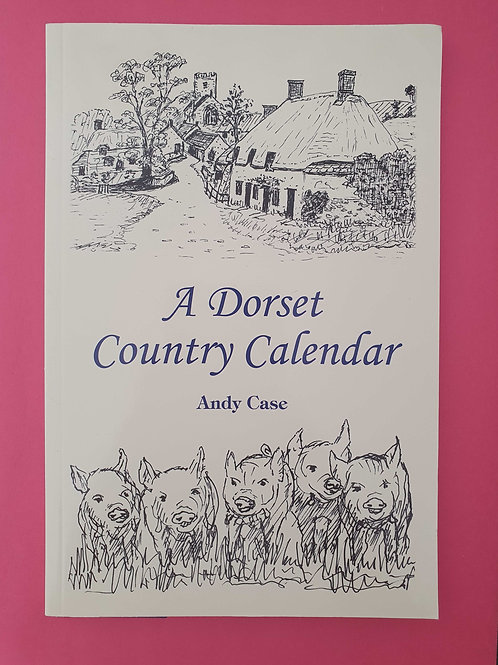 Andy Case - A Dorset Country Calendar