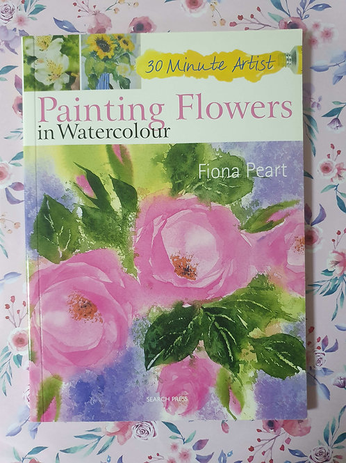 Fiona Peart - Painting Flowers in Watercolour (30 Minute Artist)