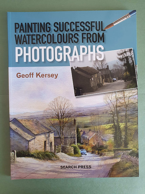 Geoff Kersey - Painting Successful Watercolours from Photographs