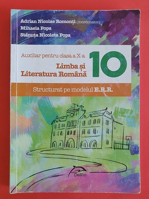 Limba și Literatura Română - Auxiliar pentru clasa a X-a - Structurat E.R.R.