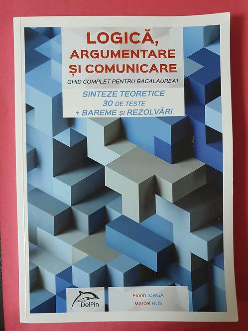 Logică, Argumentare și Comunicare - Ghid complet pentru BACALAUREAT