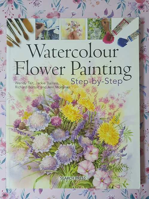 Wendy Tait - Watercolour Flower Painting Step-By-Step