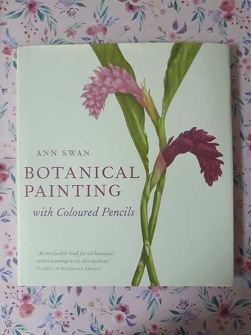 Ann Swan - Botanical Painting with Coloured Pencils