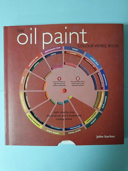 John Barberis - The Oil Paint Colour Wheel Book