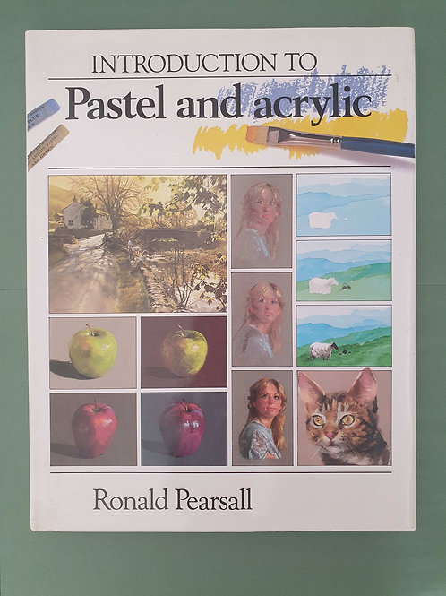 Ronald Pearsall - Introduction to Pastel and Acrylic
