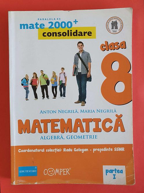 Mate 2000+ (Clasa a VIII-a ) Matematică, Algebră, Geometrie (partea 1, partea 2)