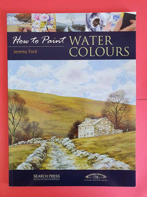 Jeremy Ford - How to Paint Watercolours