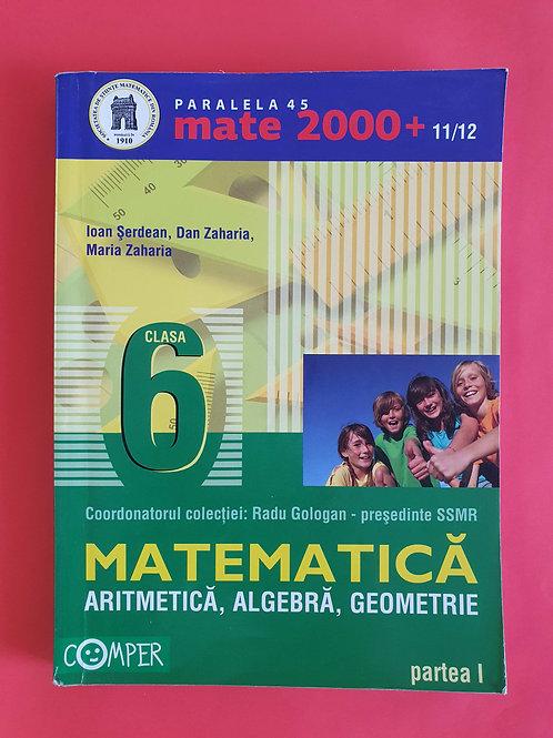 Mate 2000+11/12 - Matematică, Aritmetică, Algebră, Geometrie (părțile 1,2)