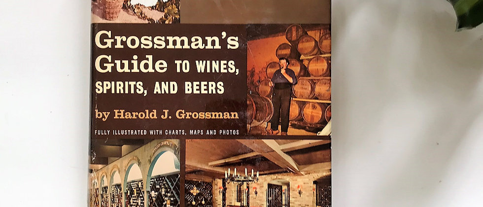 Grossman's Guide to Wines, Spirits, and Beers (1964)