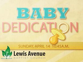 Baby Dedication this Sunday morning