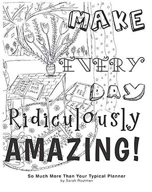 Make Every Day Ridiculously Amazing Plan