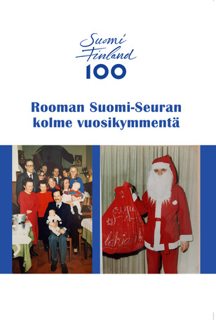 Celebrating Rooman Suomi-Seura's 30th and Finland's 100th anniversary