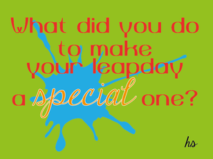 What made your day special?