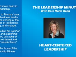Leadership Minute: Heart-Centered Leadership