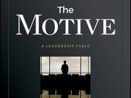 Literature of Leadership -  Motive: Why So Many Leaders Abdicate Their Most Important Responsibiliti